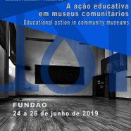 A acção educativa em museus comunitários – Seminário Internacional (chamada para comunicações)